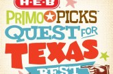 H-E-B Primo Picks Quest For Texas Best Reveals 25 Finalists