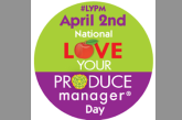 Love Your Produce Manager Day Is April 2