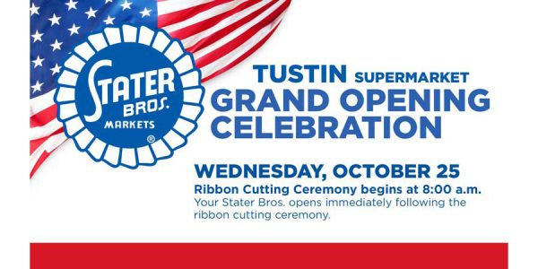 Stater Bros. Tustin grand opening announcement
