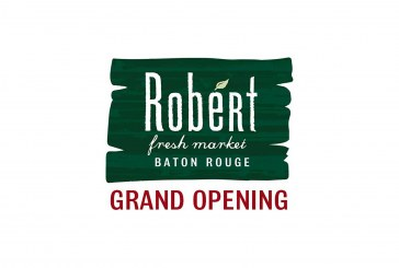 Robért Fresh Market Opening Renovated Baton Rouge Store June 23